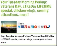 Your Tuesday Morning Perkup: Veterans Day, E1KaDay LIFETIME special, chicken wings, coming attractions, more!