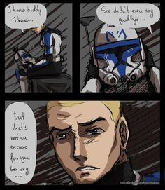 An excuse to cry by rayn44 on deviantart. <-- When Ahsoka left, I was fully expecting a goodbye scene with her and the troops. I really wish they had brought out the brother/sister relationship with Rex and Ahsoka like they did with her and Anakin.