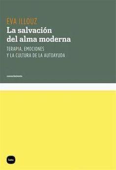 La salvación del alma moderna, para leer largas horas. De Eva Illouz,