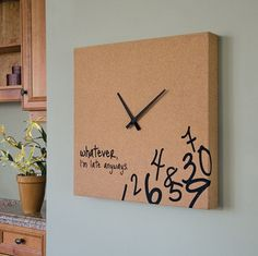 """Whatever, I'm late anyways"" cork board clock. From Target."