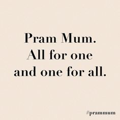 """2 Likes, 1 Comments - Pram Mum (@prammum) on Instagram: """"Remember Pram Mums. We are all in this together. All for one and one for all. #wevegotthis 👊🏻"""""""