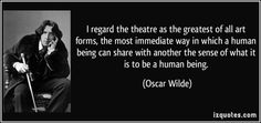 i regard the theatre as the greatest | quote-i-regard-the-theatre-as-the-greatest-of-all-art-forms-the-most ...