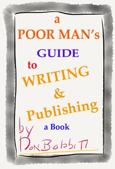How to Write and Publish Your Book, Tips for the New Writer looking to save money.