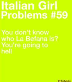 LOL ...so many people don't know about Befana....tsk tsk tsk!