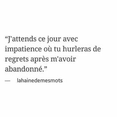 Quotes White, Dark Quotes, Deep Texts, I Hate Love, What Do You Feel, French Quotes, Bad Mood, Sweet Words, True Quotes
