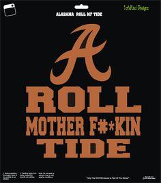 Alabama Roll Mother F#*kin Tide Decal Sticker Hip Hop Vinyl Car Truck Laptop Window by AMR1OFAKIND on Etsy