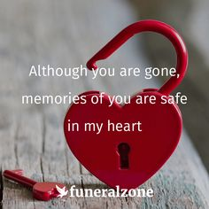 Grief & Loss Quotes - Keep memories safe in your heart