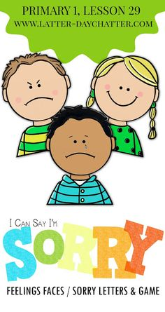 Latter-day Chatter: {Sunbeams} Primary 1, Lesson 29: I Can Say I'm Sorry