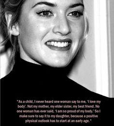 Kate Winslet on body positivity Body Positivity, Body Positive Quotes, Positive Body Image, Body Shaming, Love My Body, Loving Your Body, Love Your Body Quotes, Shame Quotes, Body Image Quotes