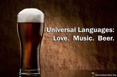 Universal Languages: Love, Music, Beer