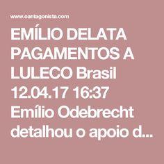 """EMÍLIO DELATA PAGAMENTOS A LULECO  Brasil 12.04.17 16:37 Emílio Odebrecht detalhou o apoio do grupo a Luís Cláudio Lula da Silva, o Luleco. Foi uma troca, mas o patriarca da Odebrecht não estava muito seguro do """"investimento"""". """"Eu queria ter certeza de que estava investindo na pessoa, p"""
