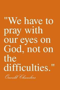 pray with our eyes on God ~ quote