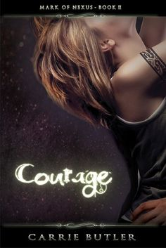 Courage (Mark of Nexus is a New Adult paranormal romance that features four unique points-of-view. The novel is best enjoyed after Stren. Paranormal Romance, So Little Time, Ebook Pdf, The Book, Butler, Audio Books, Carry On, My Books, About Me Blog