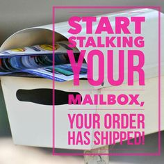 Stalk your box, your order is on its way! Look to hear some feedback!