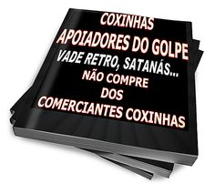FORA COM OS COXINHAS :: Serginho-sucesso