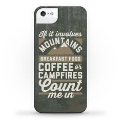 """This design features the phrase """"If it involves mountains, breakfast food, coffee, or campfires, count me in"""" and is perfect for people who love to go camping, hiking, enjoy the outdoors, weekend warriors, hunting, exploring, eating bacon and eggs, cooking outside, grilling, climbing, drinking coffee, and enjoying the beauty of nature!"""