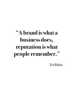 A brand is what a business does, a reputation is what people remember- Motivatio.-- A brand is what a business does, a reputation is what people remember- Motivational quotes for business owners, sm… Work Quotes, Great Quotes, Quotes To Live By, Me Quotes, Motivational Quotes, Inspirational Quotes, Strong Quotes, Attitude Quotes, Change Quotes