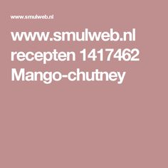 www.smulweb.nl recepten 1417462 Mango-chutney