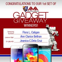 Congratulations to our first batch of AMA Gadget Giveaway 2015 Winners! Flora L. Caligan (Samsung S5) Ann Clarice Beltran (Lenovo S90) Jeanica C.Dela Cruz (O+360 HD) You can still join! succeeding draws to follow!
