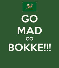 GO MAD GO BOKKE! Another original poster design created with the Keep Calm-o-matic. Buy this design or create your own original Keep Calm design now. Go Bokke, South Africa Rugby, Happy Sunday Quotes, Rugby World Cup, Mad, Afrikaans, Champs, Blessings, Legends