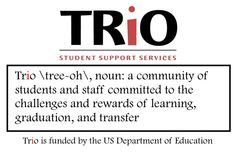 This is the sentiment of all of the TRIO programs nationally!