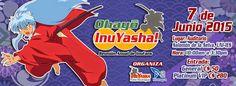 Ohayo InuYasha! - Reunión Anual de InuFans 2015 - Managua, Nicaragua, 7 de Junio 2015