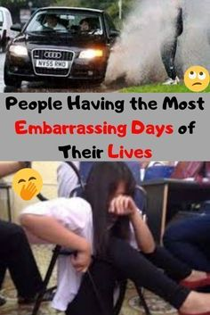 People Having the Most Embarrassing Days of Their Lives