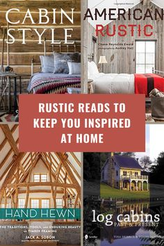 Starting to run out of things to clean during social distancing? Check out eight of our favorite rustic home-inspired books (all available online — no human interaction required). #books #rustic #cabins