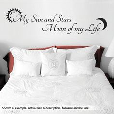 My Sun and Stars, Moon of my Life wall decal