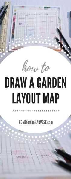 How to Draw a Garden Layout Map   Home for the Harvest