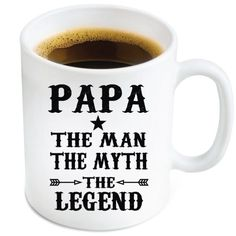Papa the man, the myth, the legend Funny Mug (Fathers Day gifts for grandpa)