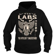 Its a LABS Thing You Wouldnt Understand - Last Name, Surname T-Shirt (Eagle)