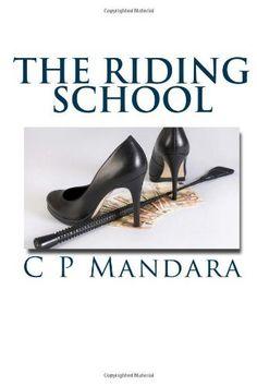 The Riding School: 1 (Pony Tales) by C P Mandara, http://www.amazon.co.uk/dp/1484072030/ref=cm_sw_r_pi_dp_Z5pFrb19EC6DD
