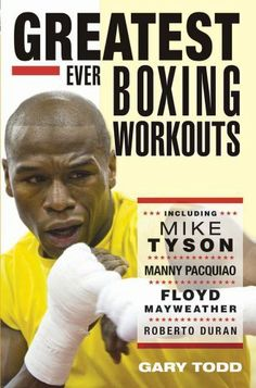 Greatest Ever Boxing Workouts by Gary Todd. $9.14. Author: Gary Todd. Publication: May 1, 2013. Publisher: John Blake (May 1, 2013)