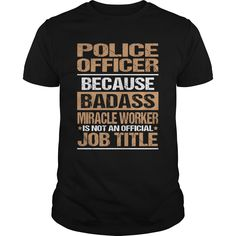 POLICE-OFFICER - ***How to ? 1. Select color 2. Click the ADD TO CART button 3. Select your Preferred Size Quantity and Color 4. CHECKOUT! If You dont like this shirt you can use the SEARCH BOX and find the Custom Shirt with your Name!! (Police Officer Tshirts)