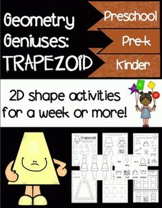 Geometry Geniuses: Trapezoid. This item includes enough activities to last a week or more! Perfect for toddlers, preschoolers, Pre-k, Kindergarten, PPCD, and Special Education.