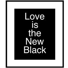 Love is the New Black  8 x 10 Print in Classic Black by Tessyla, $20.00