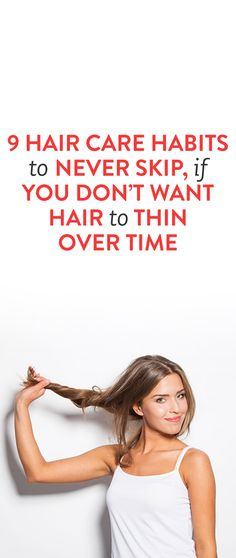 9 Hair Habits That Help Hair Look & Feel Thicker 9 Hair Care Habits to Never Skip, If You Don't Natural Hair Care, Natural Hair Styles, Hair Care Oil, Types Of Manicures, Prevent Hair Loss, Damaged Hair, Dark Hair, Blonde Hair, Hair Looks
