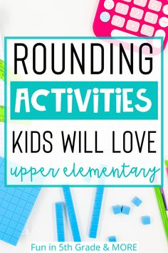Fun, hands on rounding activities for upper elementary. This blog post has freebies and tips, ideas