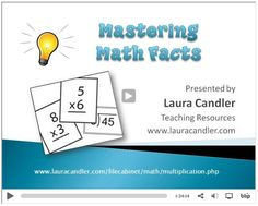 Watch this Mastering Math Facts Webinar by Laura Candler
