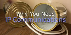 why you need ip communications