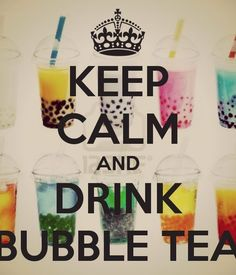 Keep calm and drink bubble tea poster