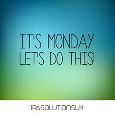 It's Monday.  Let's do this! #ipauk