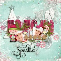 the world sparkles layout by Julie/Motherbear using Christmas with Mrs. Claus Dig-ETTE-al Kit
