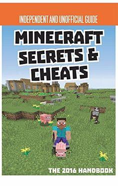 Secrets & Cheats Minecraft Unofficial Annual 2016