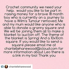 #Repost @chantelleharewood what a lovely idea - I'm looking forward to seeing the finished product!  We are looking for about 100 squares if you would like to send us one please email me at chantelleharewood@icloud.com for more information:D the theme of the blanket is Spring and the size 10x10! Thank you so much #pleasehelp #crochetlove #crochetblanket #fundraising #crochetaddict #crochettherapy #crochetersofinstagram #crochetcommunity #crochet #helpleothelion by sarahhughes