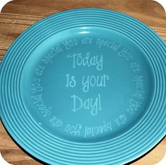 """Special Day"" plate - cute idea to use for a kid's birthday, special event, etc. to make your child feel special!"