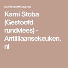 Karni Stoba (Gestoofd rundvlees) - Antilliaansekeuken.nl