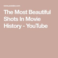 The Most Beautiful Shots In Movie History - YouTube
