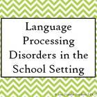 Need a topic for a teacher in-service day?  Here is a handy, pre-made powerpoint on language processing disorders!